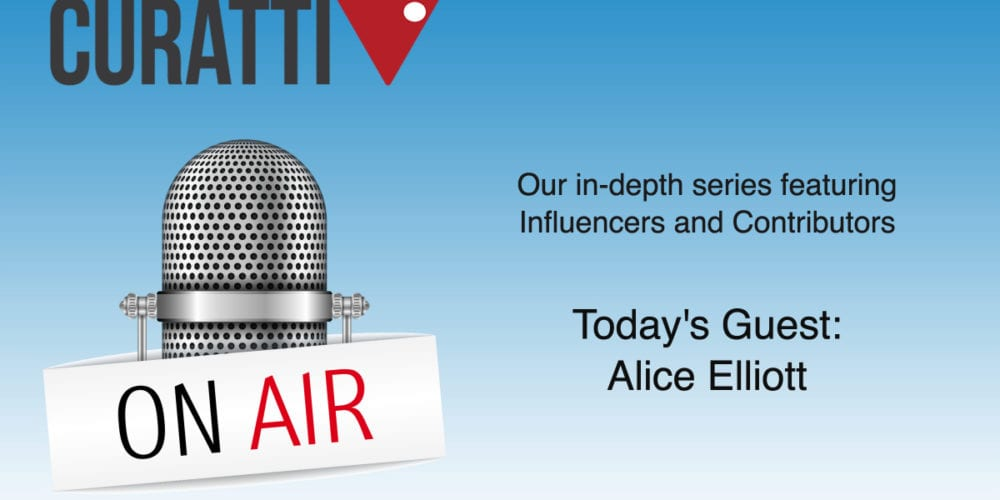 Curatti On Air: Alice Elliott