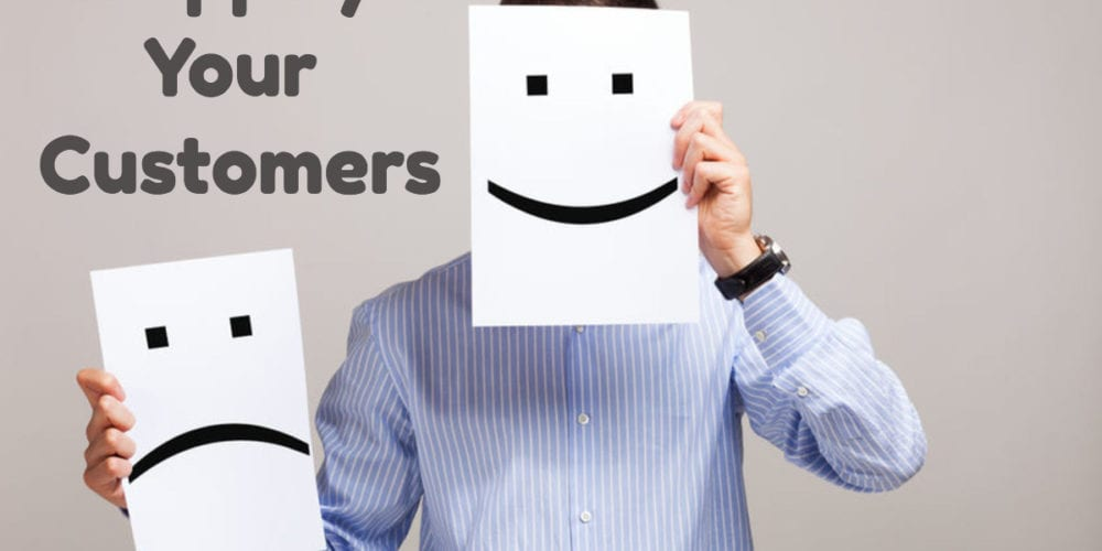 4 Sentences that make your customers mad:Happy Your Customers