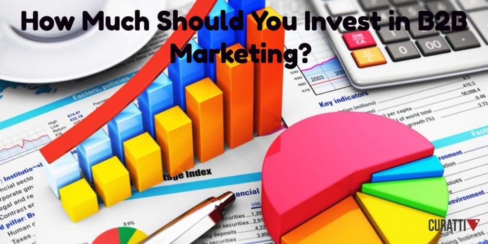 How Much Should You Invest in B2B Marketing?