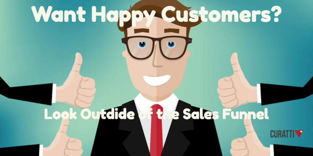 For Happy Customers, Look Beyond the Sales Funnel