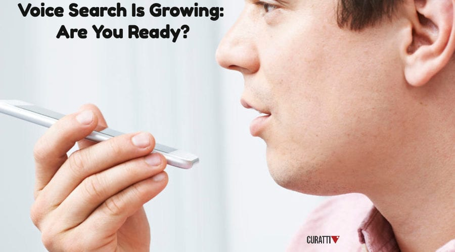 Voice Search is Growing. Are you ready?
