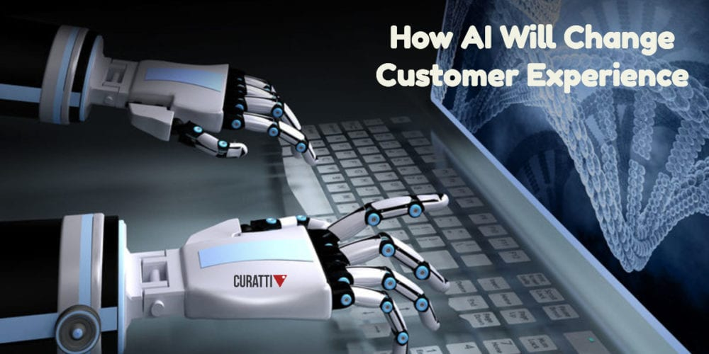 How AI Will Change Customer Experience