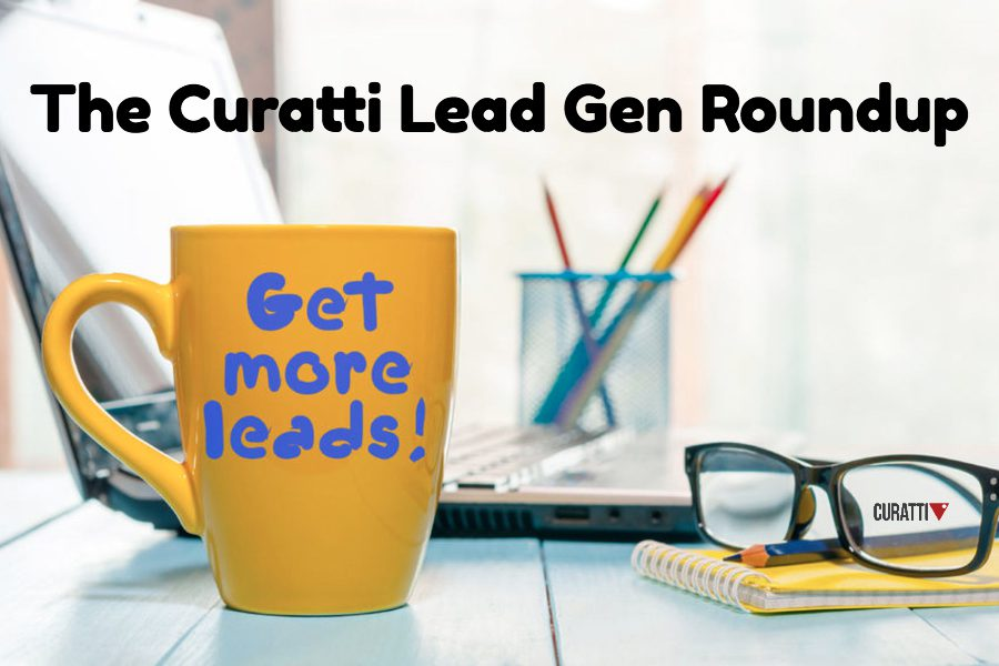 The Curatti Lead Generation Roundup