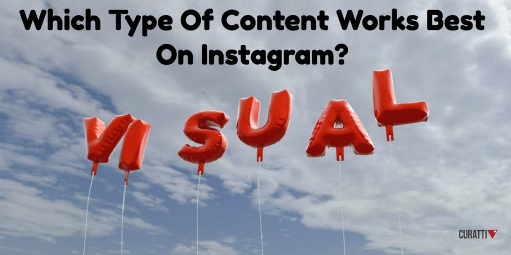 Instagram Marketing: Which Types of Content Perform Best?