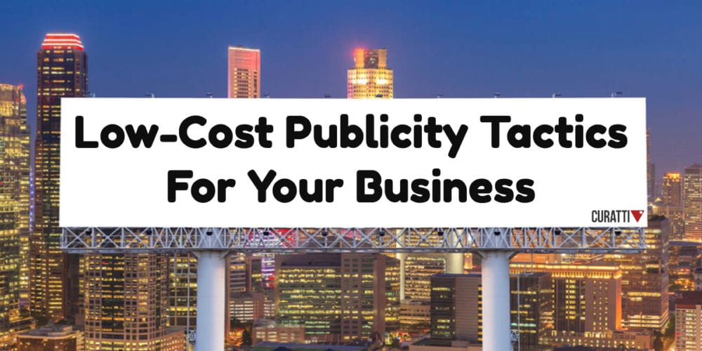 8 Low-Cost Publicity Tactics For Your Business