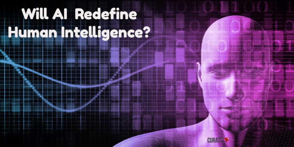 Will AI Redefine Human Intelligence