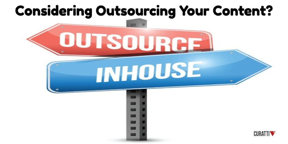 Considering Outsourcing Your Content?