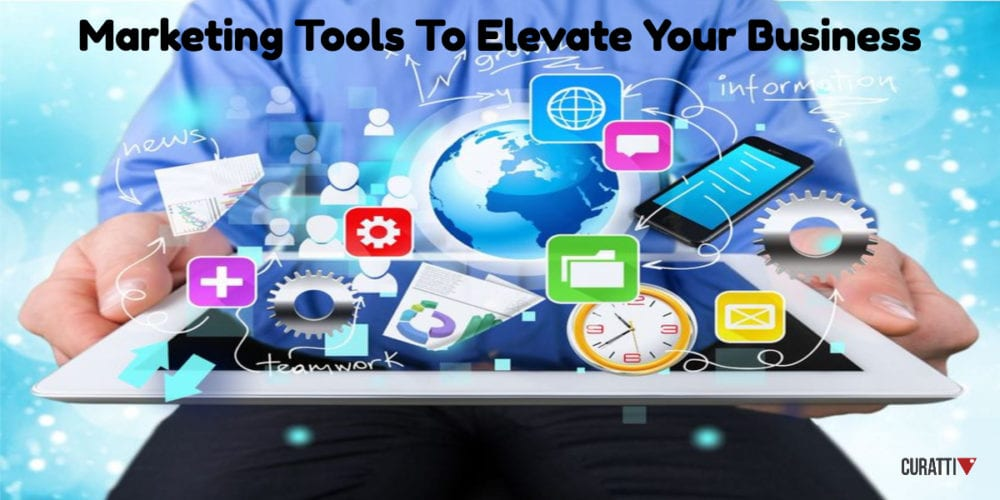 Marketing Tools To Elevate Your Business