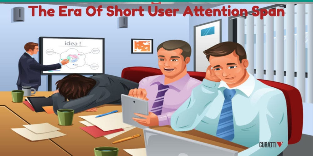 The Era Of Short User Attention Span