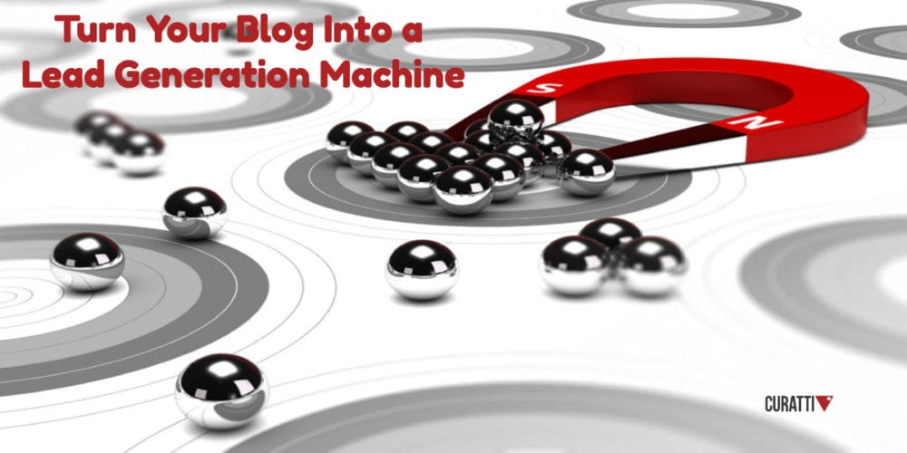 Turn Your Blog Into a Lead Generation Machine