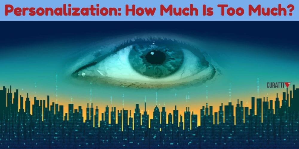 Personalization: How Much Is Too Much?