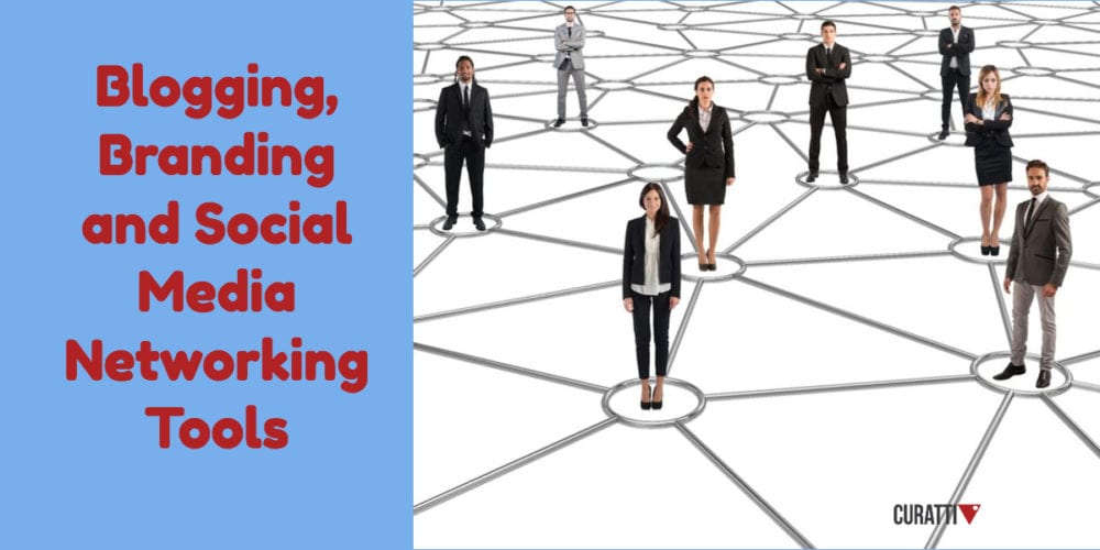 Blogging, Branding and Social Media Networking Tools
