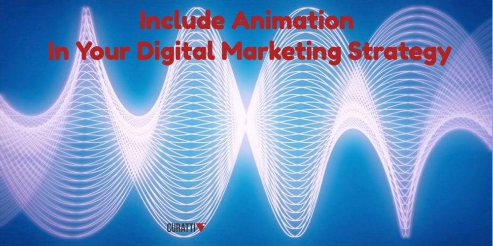Include Animation In Your Digital Marketing Strategy