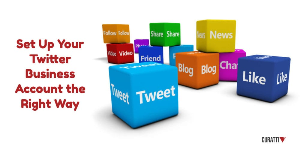 Set Up Your Twitter Business Account the Right Way