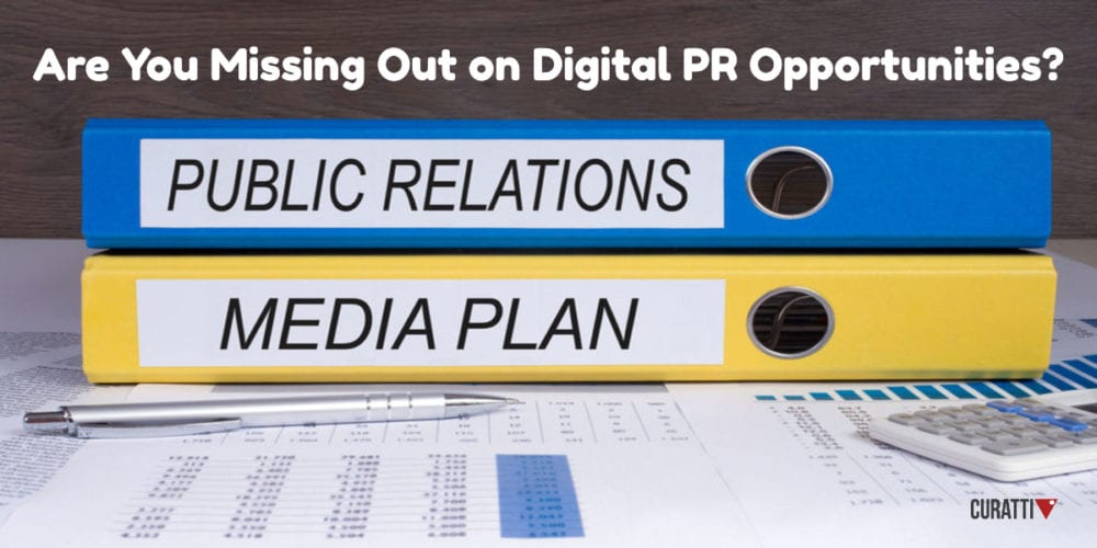 Are You Missing Out on Digital PR Opportunities?