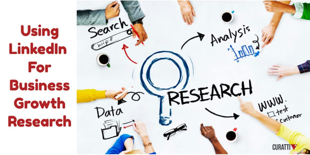 Using LinkedIn For Business Growth Research