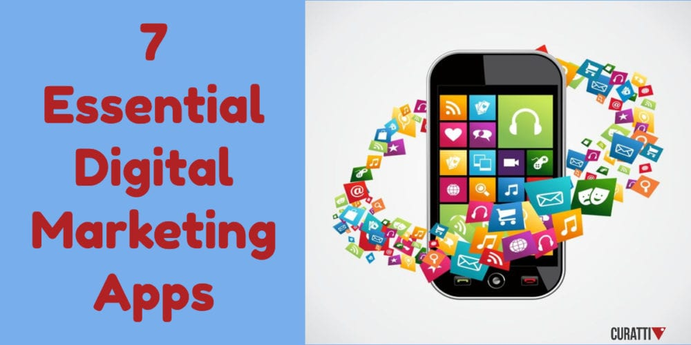 7 essential digital marketing apps