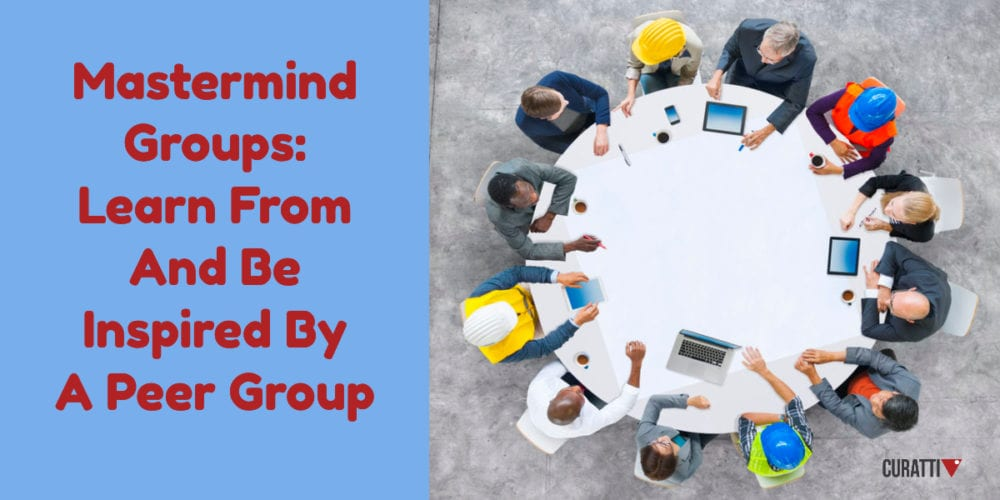 Mastermind Groups: Learn From And Be Inspired By A Peer Group