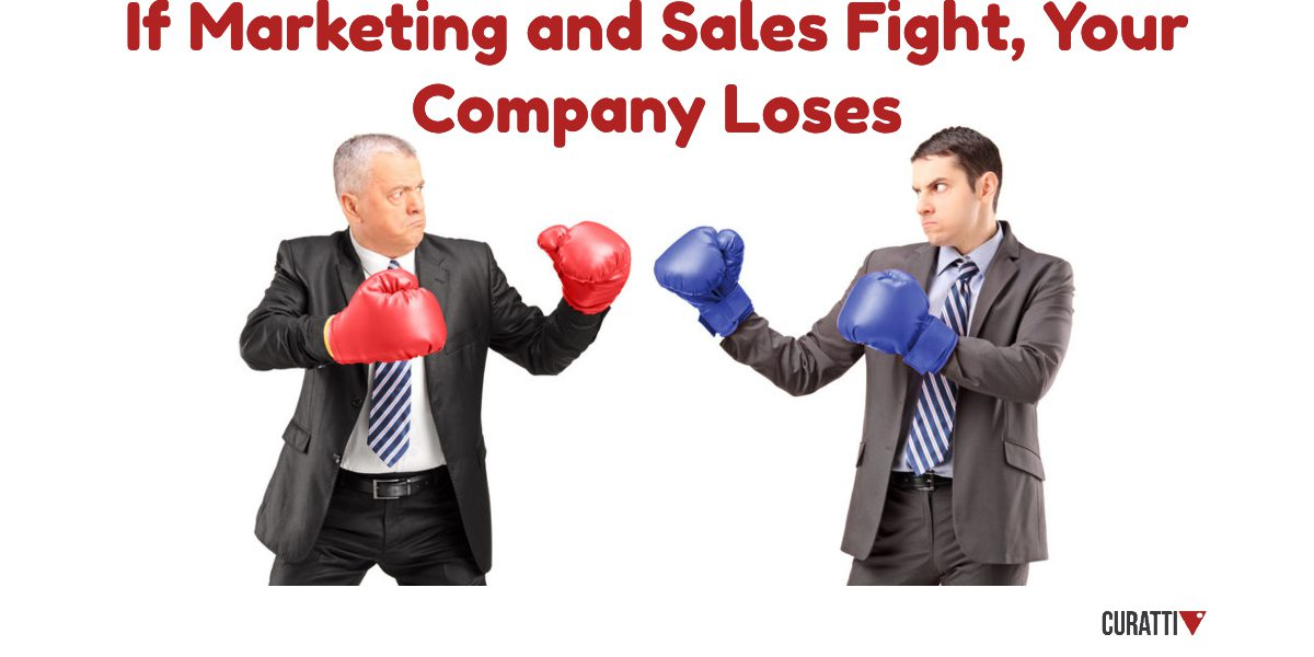 If Marketing and Sales Fight, Your Company Loses