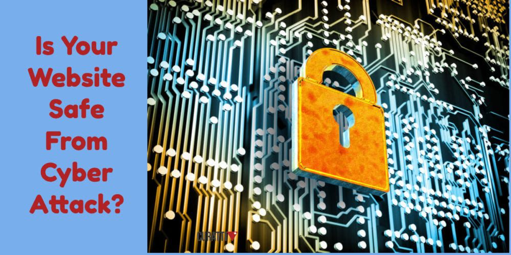 Is Your Website Safe From Cyber Attack?