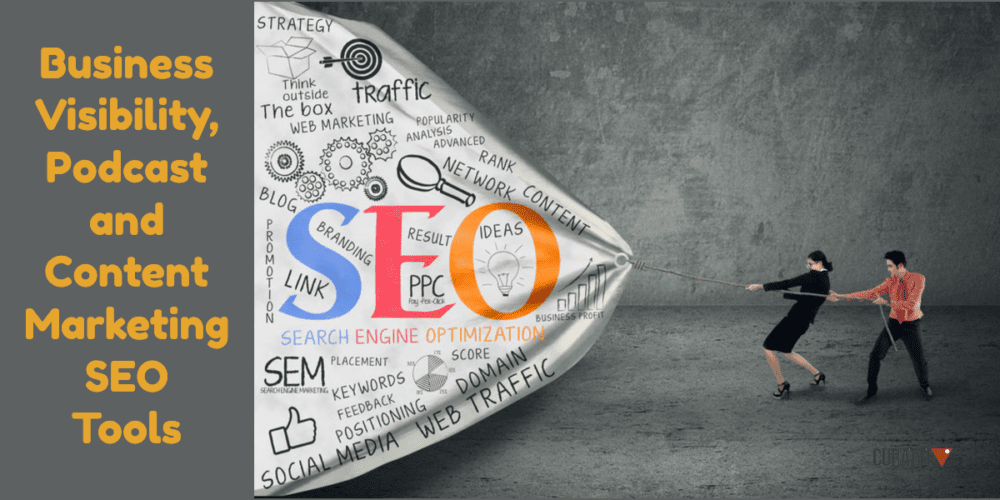 Business Visibility, Podcast and Content Marketing SEO Tools