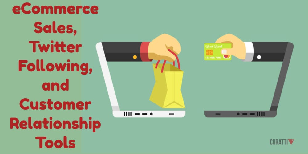 eCommerce Sales, Twitter Following, and Customer Relationship Tools
