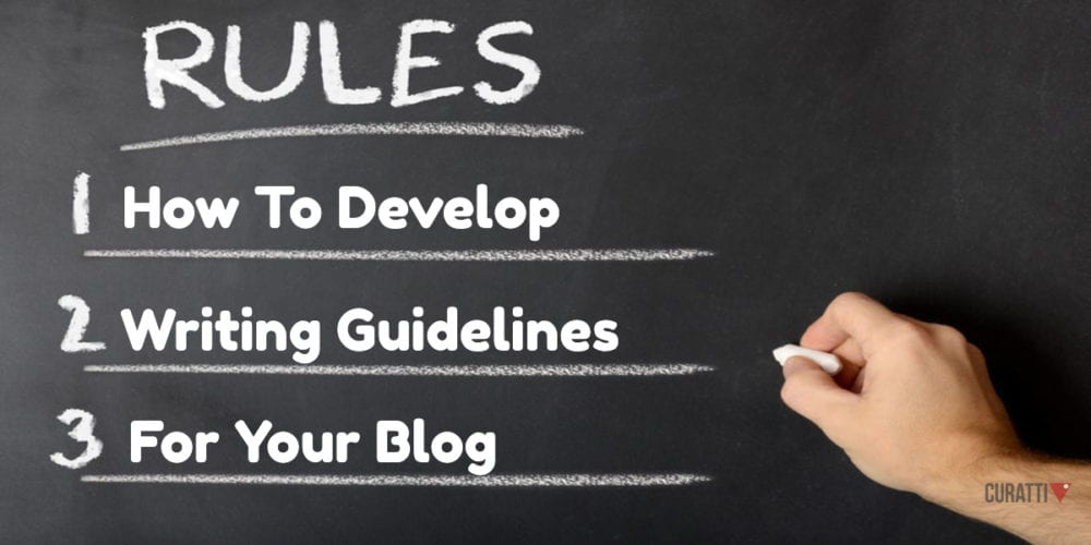 How To Develop Writing Guidelines For Your Blog