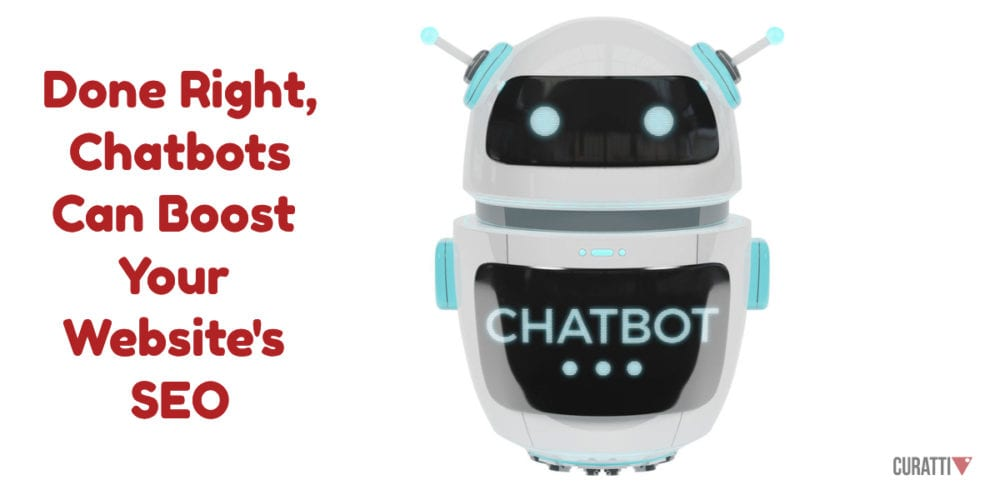Done Right, Chatbots Can Boost Your Website's SEO