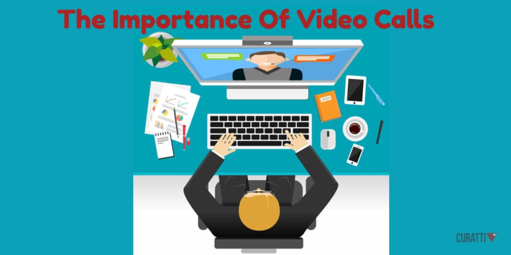 The Importance Of Video Calls