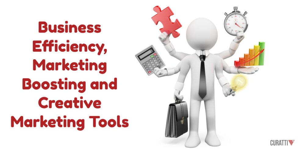 Business Efficiency, Marketing Boosting and Creative Marketing Tools