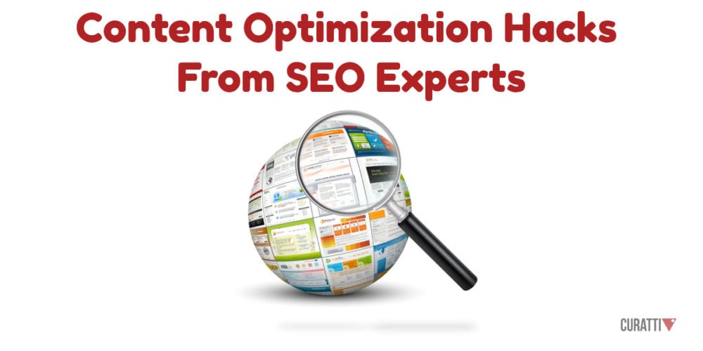 Content Optimization Hacks From SEO Experts