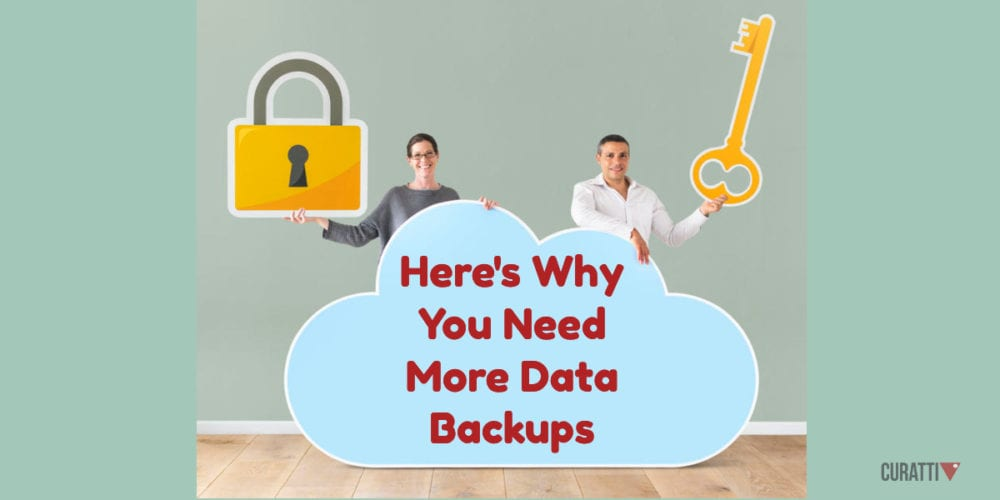 Here's Why You Need More Data Backups