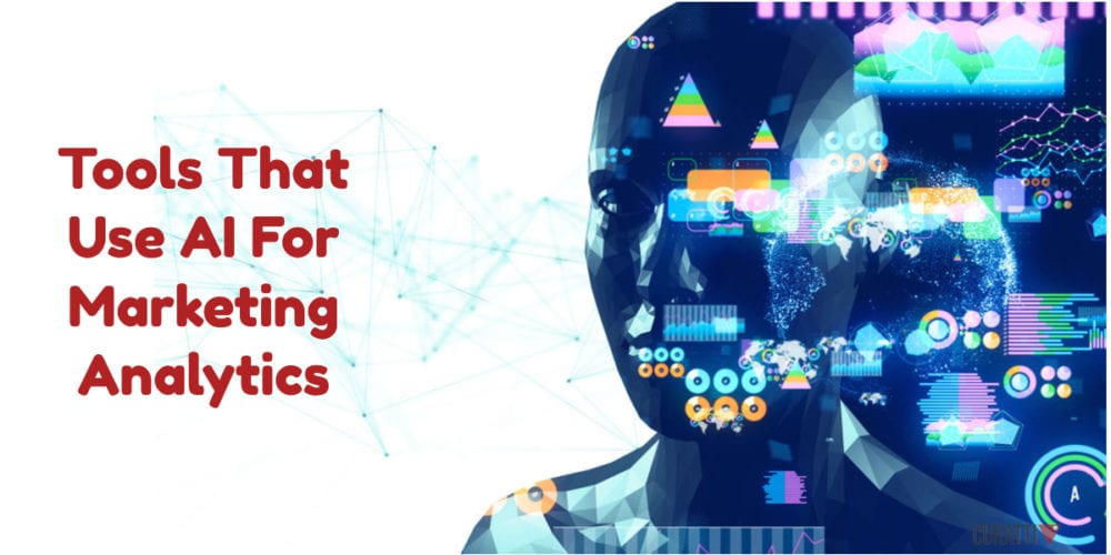 Tools That Use AI For Marketing Analytics