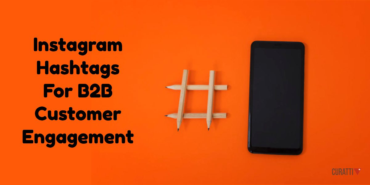 Instagram Hashtags For B2B Customer Engagement