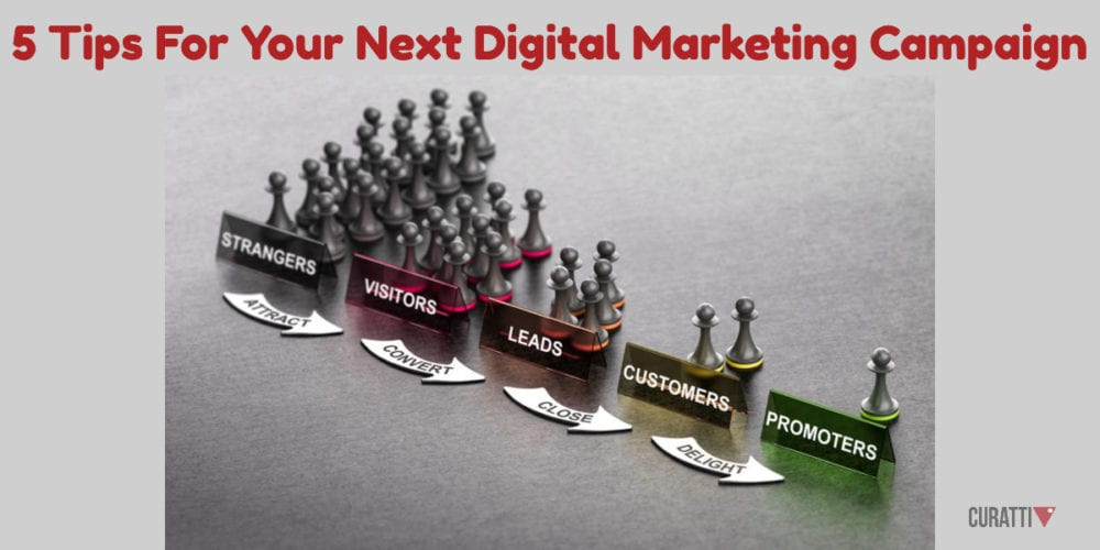 5 Tips For Your Next Digital Marketing Campaign