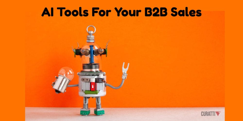 Artificial Intelligence Tools For Your B2B Sales
