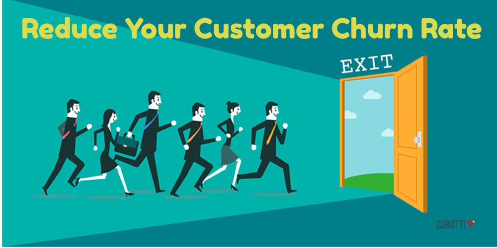 Reduce Your Customer Churn Rate