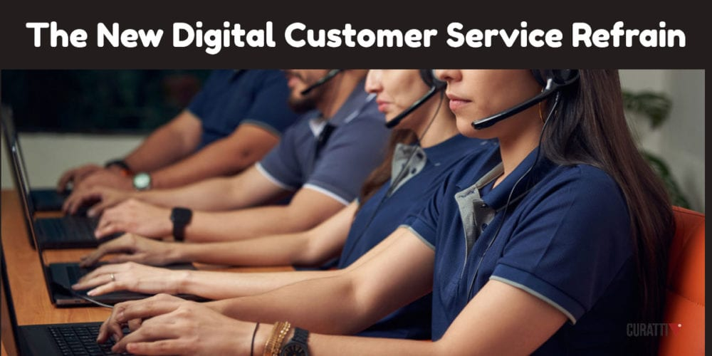 The New Digital Customer Service Refrain