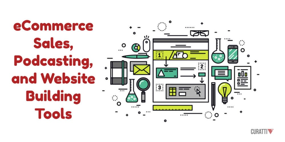 eCommerce Sales, Podcasting, and Website Building Tools