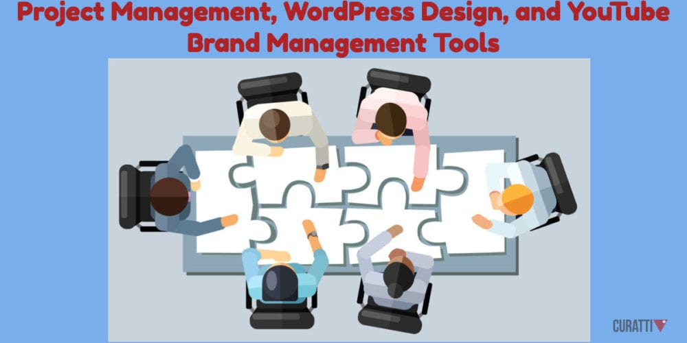 Project Management, WordPress Design, and YouTube Brand Management Tools