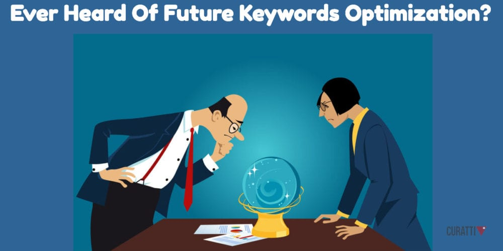 Ever Heard Of Future Keywords Optimization?
