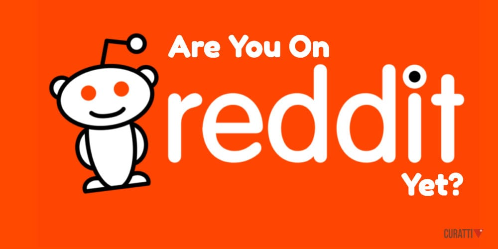 Are You On Reddit Yet?