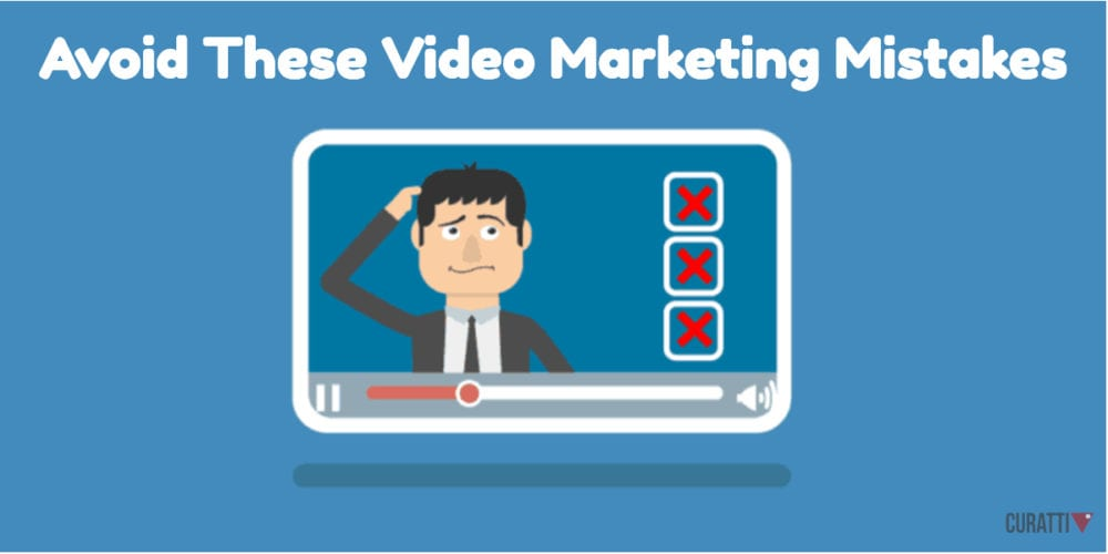 Avoid These Video Marketing Mistakes
