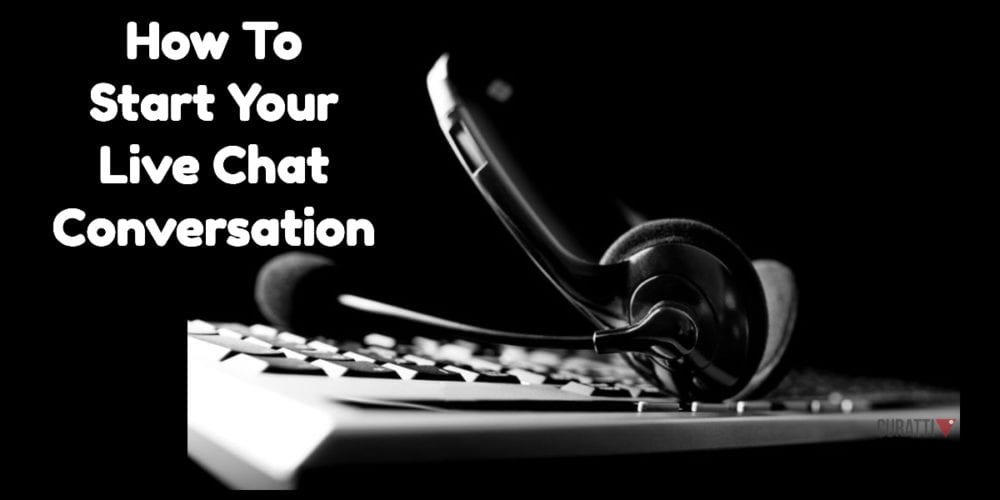How To Start Your Live Chat Conversation