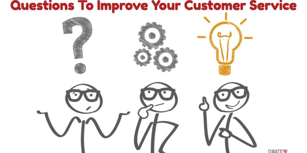 Questions To Improve Your Customer Service